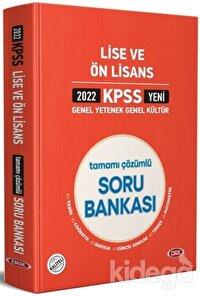 2022 KPSS Genel Yetenek Genel Kültür Lise ve Ön Lisans Tamamı Çözümlü Soru Bankası