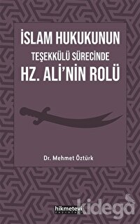 İslam Hukukunun Teşekkülü Sürecinde Hz. Ali'nin Rolü