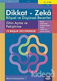 10-11 Yaş Dikkat - Zeka - Bilişsel ve Düşünsel Beceriler - Zihin Açma ve Pekiştirme 5. Kitap