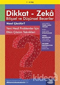 7-12 Yaş Dikkat - Zeka Bilişsel ve Düşünsel Beceriler - Nasıl Çözülür? Yeni Nesil Problemler İçin Etkin Çözüm Teknikleri
