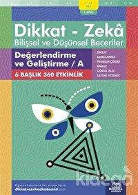 9-10 Yaş Dikkat - Zeka Bilişsel ve Düşünsel Beceriler 1. Kitap - Değerlendirme ve Geliştirme / A