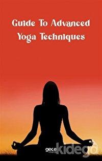 Guide to Advanced Yoga Techniques