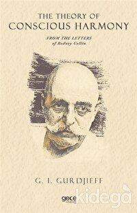 The Theory of Conscious Harmony From The Letters of Rodney Collin