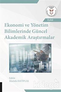 Ekonomi ve Yönetim Bilimlerinde Güncel Akademik Araştırmalar
