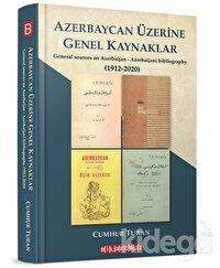 Azerbaycan Üzerine Genel Kaynaklar (1912-2020)