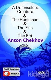 A Defenseless Creature - The Huntsman - The Fish - The Bet - İngilizce Hikayeler A2 Stage 2