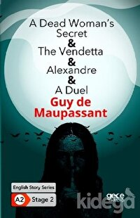 A Dead Woman's Secret - The Vendetta - Alexandre - A Duel - İngilizce Hikayeler A2 Stage 2