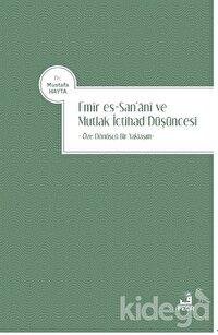 Emir es-San'ani ve Mutlak İctihad Düşüncesi