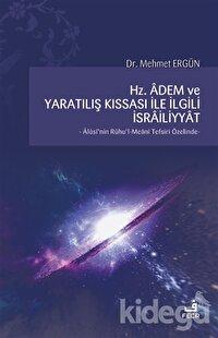 Hz. Adem ve Yaratılış Kıssası ile İlgili İsrailiyyat