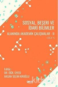 Sosyal, Beşeri ve İdari Bilimler Alanında Akademik Çalışmalar - 2 Cilt 5