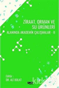 Ziraat Orman ve Su Ürünleri Alanında Akademik Çalışmalar - 2