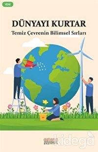 Dünyayı Kurtar - Temiz Çevrenin Bilimsel Sırları