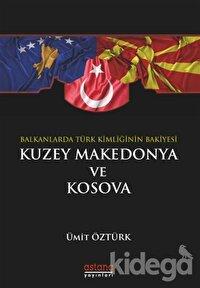Balkanlar'da Türk Kimliğinin Bakiyesi Kuzey Makedonya ve Kosova