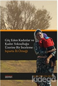 Göç Eden Kadınlar ve Kadın Yoksulluğu Üzerine Bir İnceleme: Isparta İli Örneği
