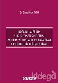 Doğa Bilimlerinin Hukuk Felsefesine Etkisi: Modern ve Postmodern Paradigma Ekseninde Bir Değerlendirme