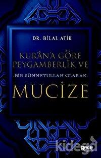 Kur'an'a Göre Peygamberlik ve Bir Sünnetullah Olarak Mucize