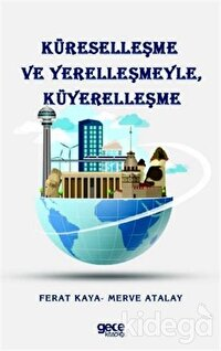 Küreselleşme ve Yerelleşmeyle Küyerelleşme