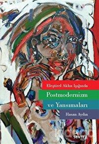 Eleştirel Aklın Işığında Postmodernizm ve Yansımaları