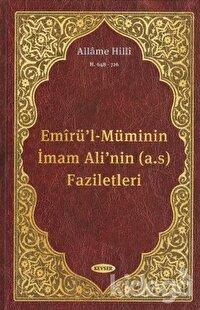 Emirü'l-Müminin İmam Ali'nin (a.s) Faziletleri
