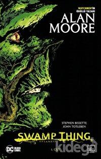 Swamp Thing Efsanesi: 1. Cilt