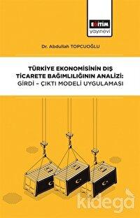 Türkiye Ekonomisinin Dış Ticarete Bağımlılığının Analizi: Girdi-Çıktı Modeli