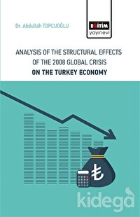 Analysis Of The Structural Effects Of The 2008 Global Crisis On The Turkey Economy