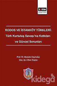 Rodos ve İstanköy Türkleri: Türk Kurtuluş Savaşı'na Katkıları ve Güncel Sorunları