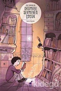 Bir Zamanlar Okumayı Sevmeyen Çocuk