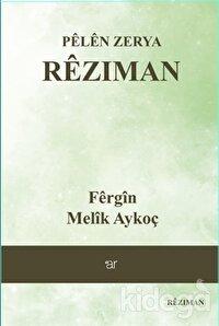 Pelen Zerya - Reziman