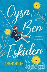 Oysa Ben Eskiden
