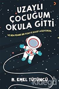 Uzaylı Çocuğum Okula Gitti