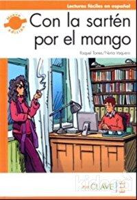 Con la Sarten por el Mango (LFEE Nivel-3) B2 İspanyolca Okuma Kitabı