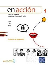 En Accion 1 Cuaderno de Actividades (Etkinlik Kitabı +Audio Descargable) İspanyolca Temel ve Orta-Alt Seviye