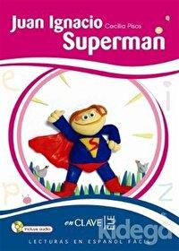 Juan Ignacio Superman +Audio Descargable (LEEF Nivel-2) 7-10 Yaş İspanyolca Okuma Kitabı