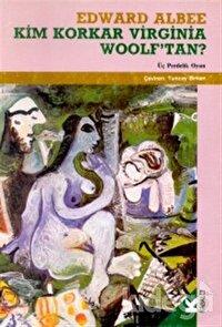 Kim Korkar Virginia Woolf'tan?