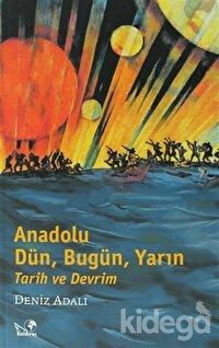 Anadolu Dün, Bugün, Yarın Tarih ve Devrim