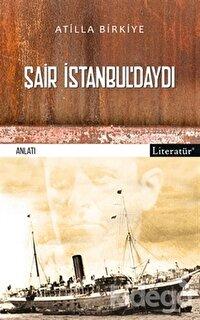 Şair İstanbul'daydı