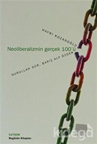 Neoliberalizmin Gerçek 100'ü