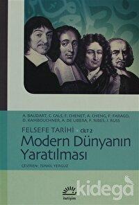 Modern Dünyanın Yaratılması Felsefe Tarihi Cilt: 2