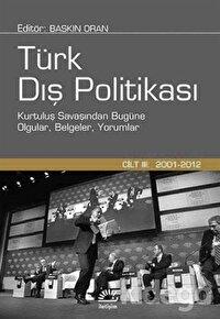 Türk Dış Politikası Cilt:3 (2001 - 2012)