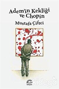 Adem'in Kekliği ve Chopin