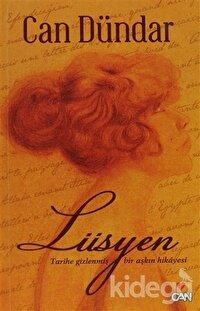 Lüsyen - Tarihe Gizlenmiş Bir Aşkın Hikayesi