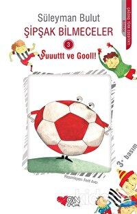 Şipşak Bilmeceler 3 - Şuuuttt ve Gooll!