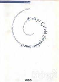 Evliya Çelebi Seyahatnamesi 3. Kitap  Topkapı Sarayı Bağdat 305 Yazmasının Transkripsiyonu - Dizini