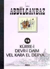 Abdülcanbaz - 16 Kürre-i Devr-i Daim Vel Kara El Derya...
