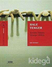 Hale Tenger: İçerdeki Yabancı Stranger Within