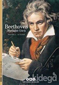Beethoven : Mutlağın Gücü