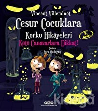 Cesur Çocuklara Korku Hikayeleri - Kötü Canavarlara Dikkat!