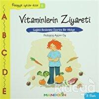 Pedagojik Öyküler: 6 - Vitaminlerin Ziyareti