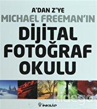 A'dan Z'ye Michael Freeman'ın Dijital Fotoğraf Okulu (4'lü Kutu)